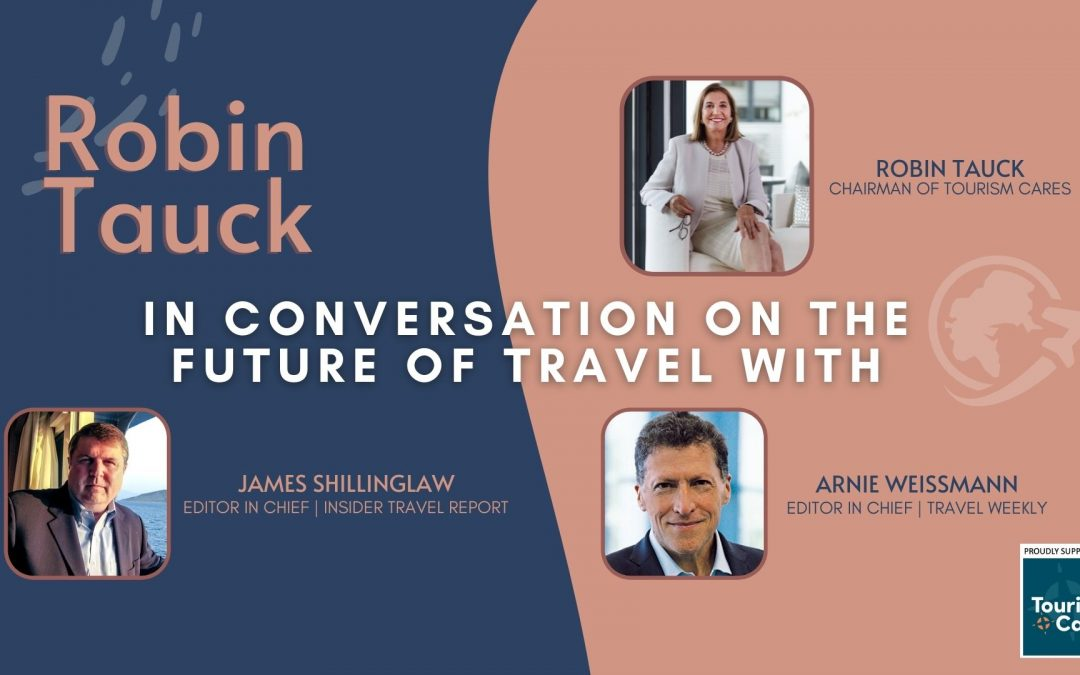 ROBIN TAUCK: IN CONVERSATION ON THE FUTURE OF TRAVEL (EPISODE 2)