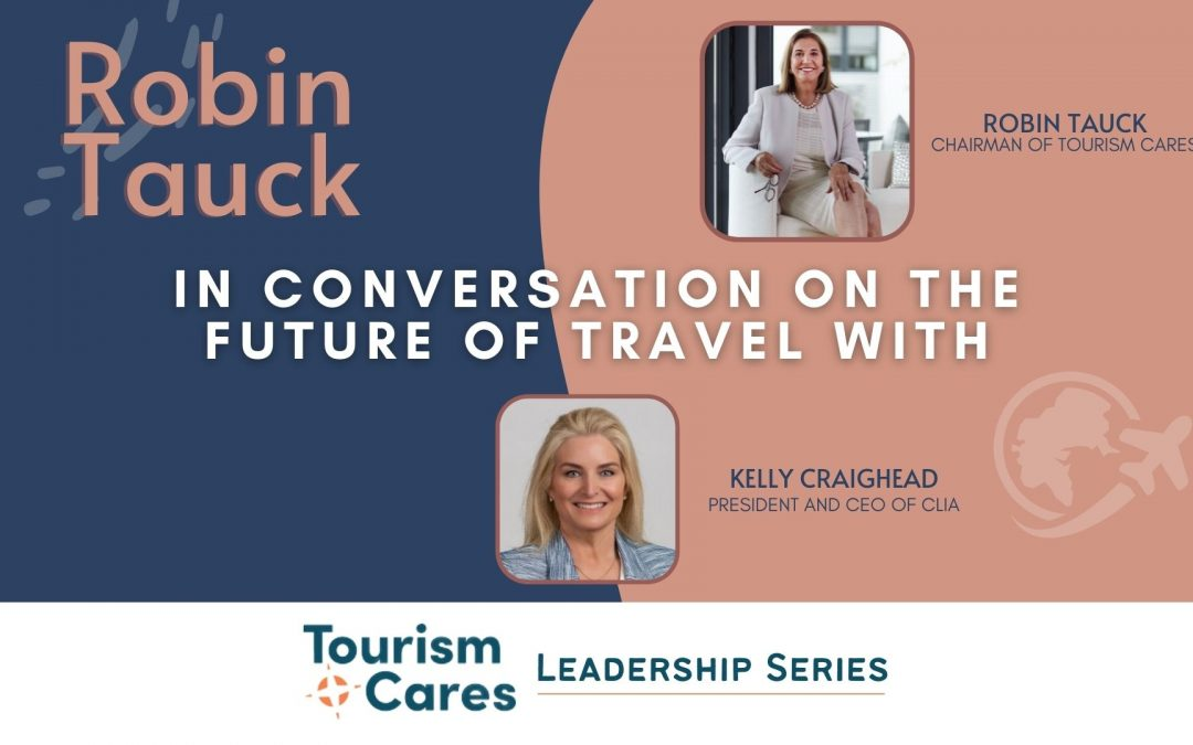 ROBIN TAUCK: IN CONVERSATION ON THE FUTURE OF TRAVEL