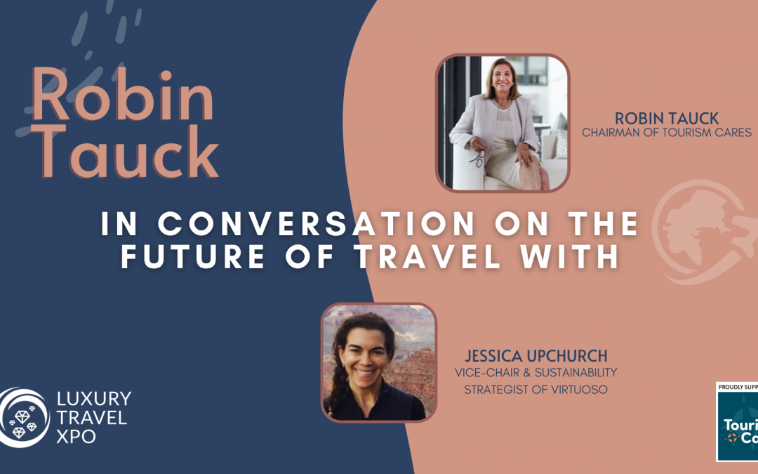 ROBIN TAUCK: IN CONVERSATION ON THE FUTURE OF TRAVEL (Episode 5)